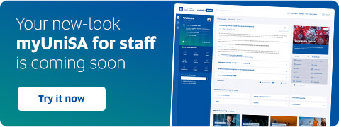 Your new-look 'myUniSA for Staff' is coming soon - Try it now.